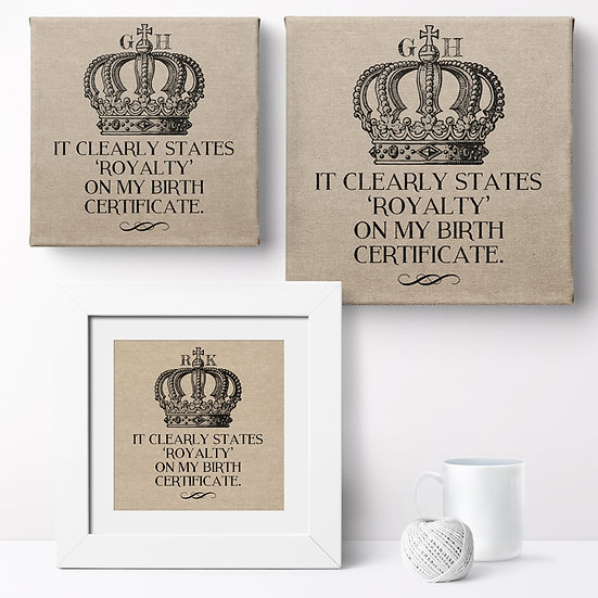 Personalised 'I Am Royalty' Prints and Canvases