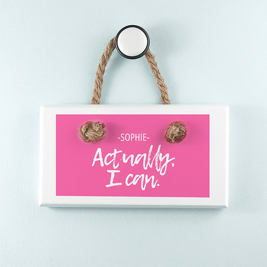 'Actually I Can' Handwritten White Hanging Sign