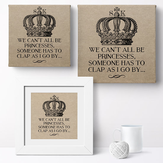 Personalised 'We Can't All Be Princesses' Prints and Canvases