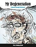 My Degeneration: A Journey Through Parkinson's (Graphic Medicine)