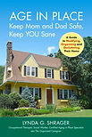 Age in Place: Keep Mom and Dad Safe, Keep You Sane