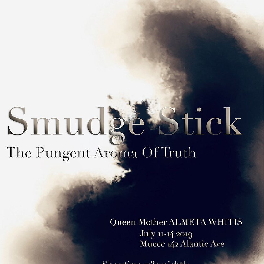 SMUDGE STICK By Queen Mother ALMETA WHITIS