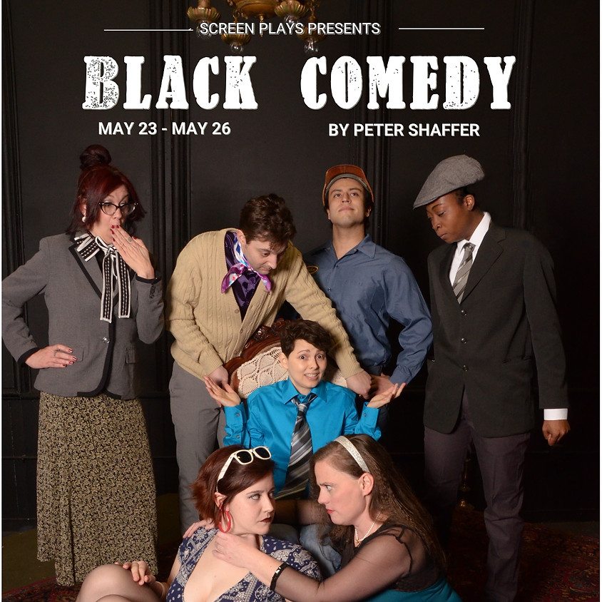 Screen Plays presents BLACK COMEDY, by Peter Shaffer