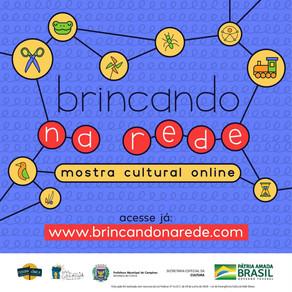 Brincando na Rede - Mostra Cultural Online