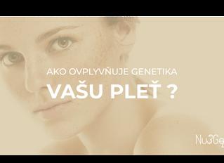Ovplyvňuje genetika Vašu pleť ?