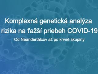 """Komplexná analýza rizika na ťažší priebeh COVID-19 """" Od Neandertálcov až po krvné skupiny"""""""