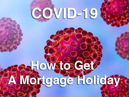 COVID-19 Mortgage Payment Holidays - Find your Mortgage Lender below and what they say about this: