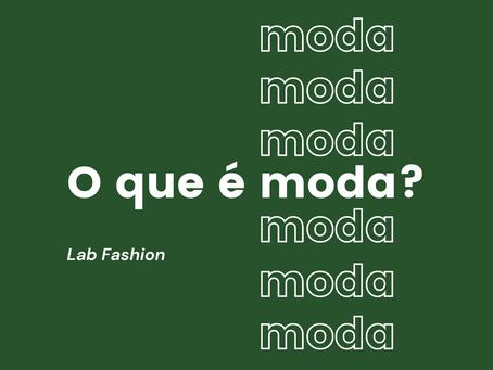 O que é moda?