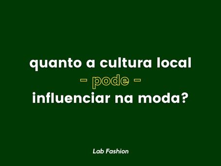 Quanto a cultura local - pode - influenciar na moda?