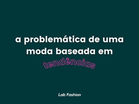 A problemática de uma moda baseada em tendências