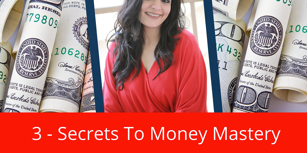 3 - Secrets to Money Mastery