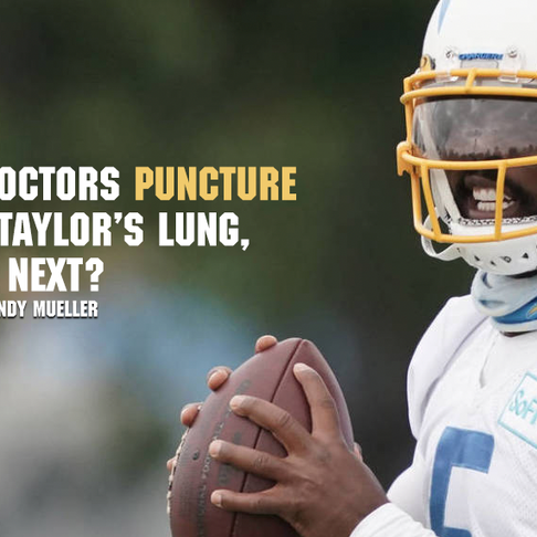 Team Doctors Puncture Tyrod Taylor's Lung, What's Next?
