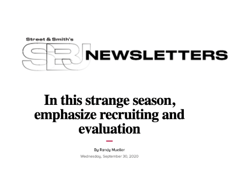 In this strange season, emphasize recruiting and evaluation