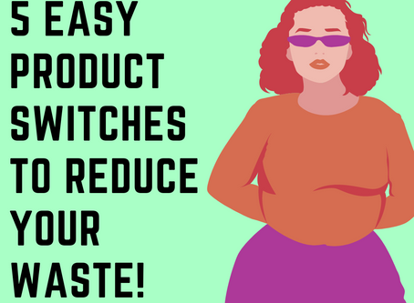 5 easy product switches to reduce your waste!