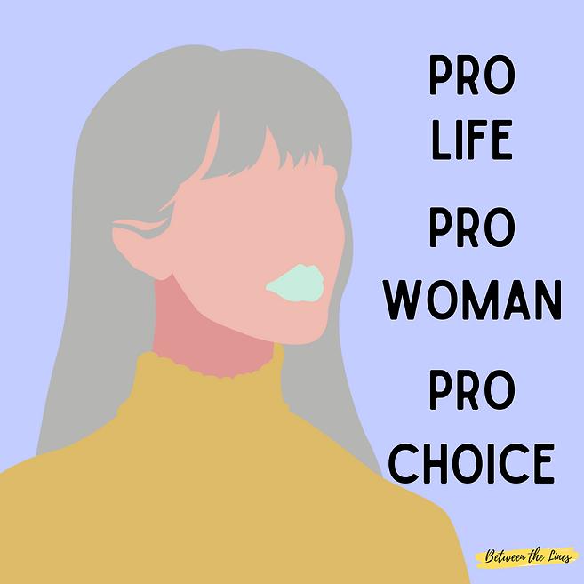 PRO LIFE PRO WOMAN PRO CHOICE.png