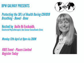 BPW Galway Presents - Protecting the 3B's of Health; Breathing, Bowel & Bone during COVID19