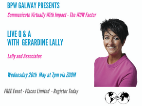 BPW Galway Presents: How To Communicate Virtually with Impact Online with Guest Speaker Ger Lally