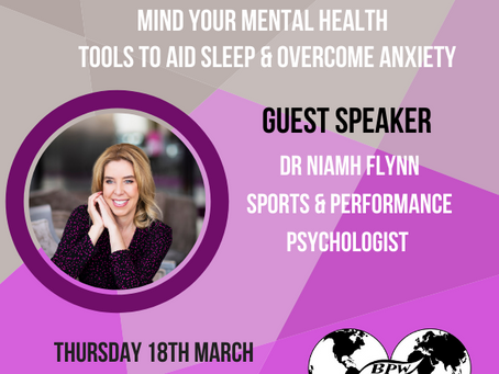 BPW Galway:  Minding Your Mental Health Webinar - Tools To Aid Sleep and Overcome Anxiet