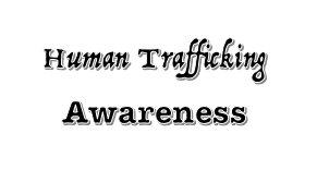 January is National Human Trafficking Awareness Month: Read These Facts to Increase Your Awareness