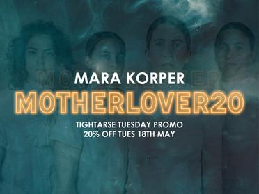 Mara KORPER | Single Tickets & Tightarse Tuesday