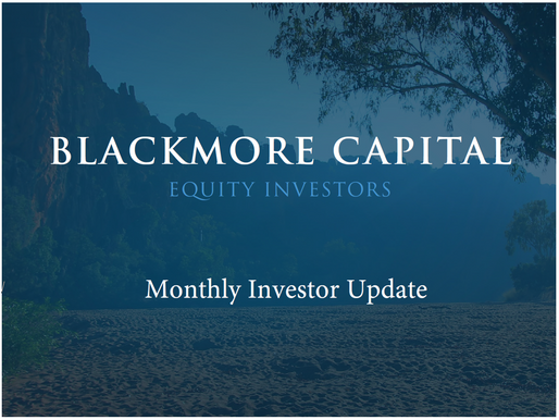 Monthly Investor Update | Blackmore Capital