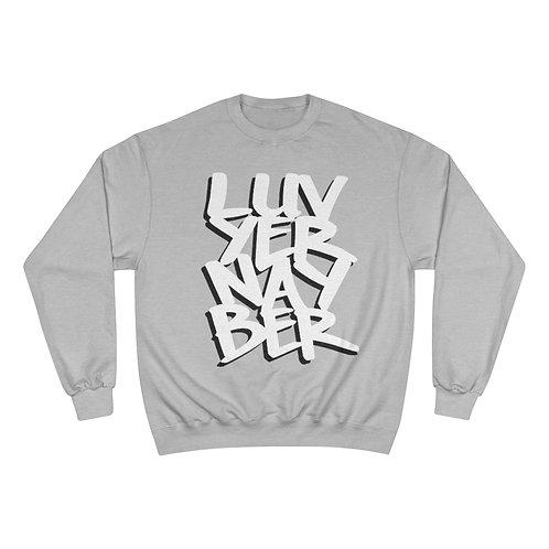 LuvYerNayBer OG Champion Sweatshirt by Aaron Darling