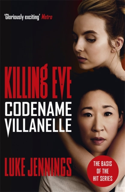 Codename Villanelle : The basis for Killing Eve, now a major BBC TV series