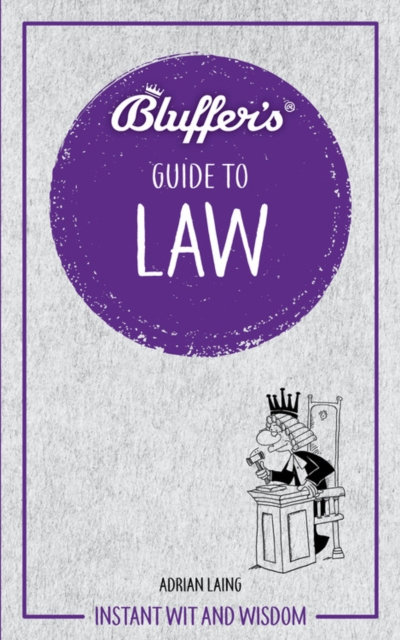 Bluffer's Guide to Law : Instant wit and wisdom