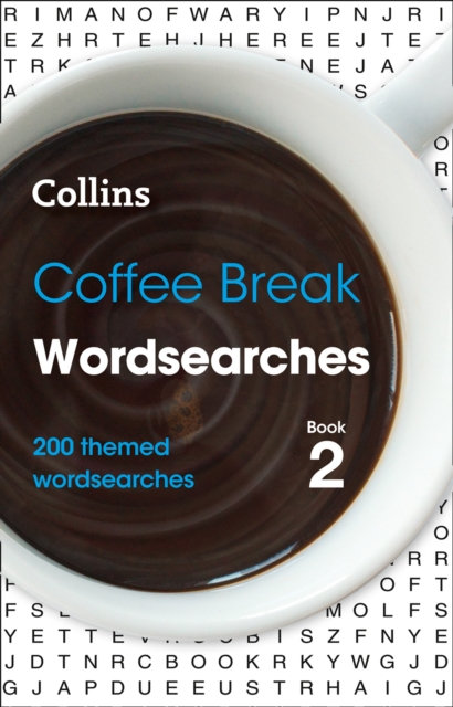 Coffee Break Wordsearches book 2 : 200 Themed Wordsearches