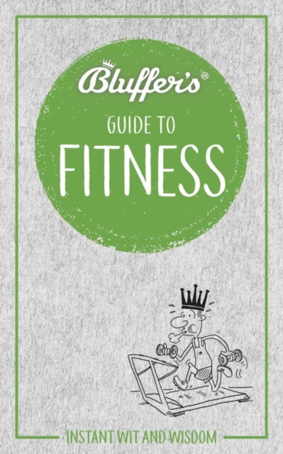 Bluffer's Guide to Fitness : Instant Wit and Wisdom