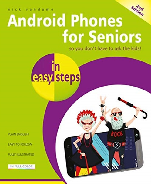 Android Phones for Seniors in easy steps : Updated for Android v7 Nougat