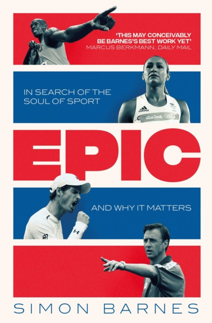 Epic : In Search of the Soul of Sport and Why It Matters