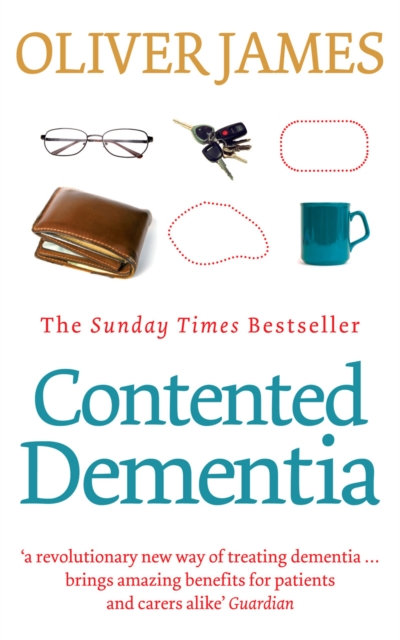 Contented Dementia : 24-hour Wraparound Care for Lifelong Well-being
