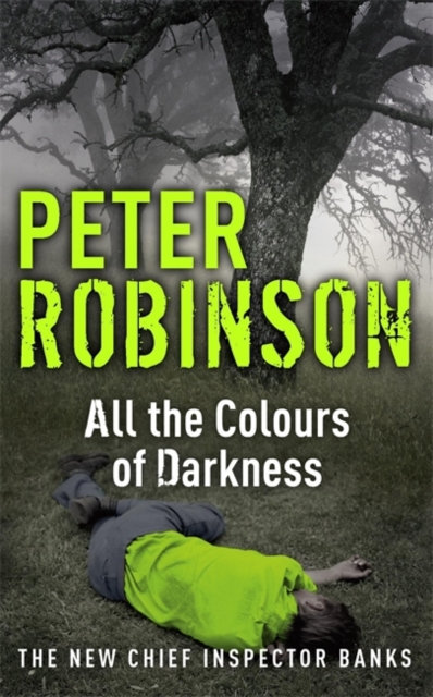 All the Colours of Darkness : The 18th DCI Banks Mystery