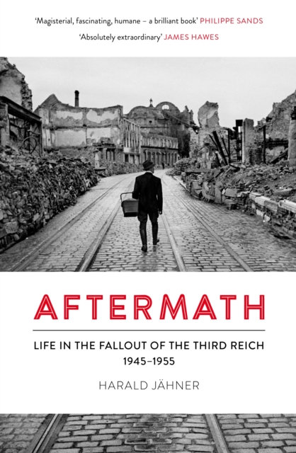 Aftermath : Life in the Fallout of the Third Reich, 1945-1955