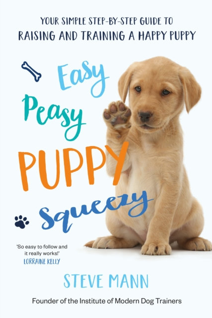 Easy Peasy Puppy Squeezy : The UK's No.1 Dog Training Book