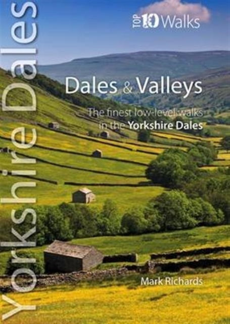 Dales & Valleys : The Finest Low-Level Walks in the Yorkshire Dales