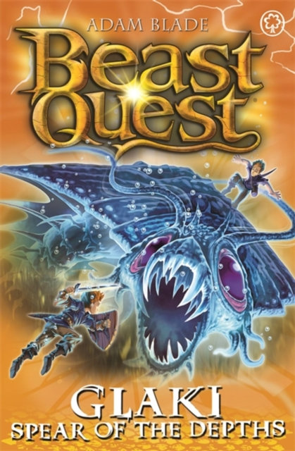 Beast Quest: Glaki, Spear of the Depths : Series 25 Book 3