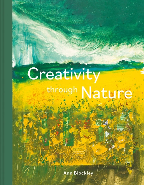 Creativity Through Nature : Foraged, Recycled and Natural Mixed-Media Art