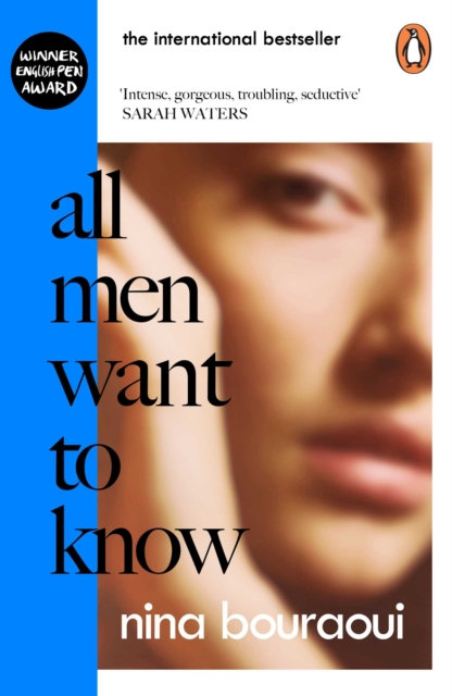 All Men Want to Know : 'Intense, gorgeous, troubling, seductive' SARAH WATERS