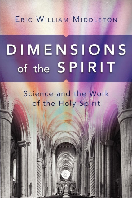 Dimensions Of The Spirit: Science And Th