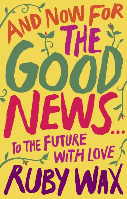 And Now For The Good News... : To the Future with Love