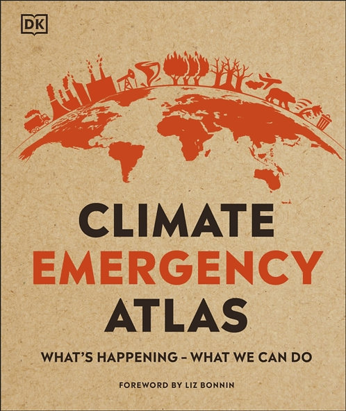 Climate Emergency Atlas : What's Happening - What We Can Do