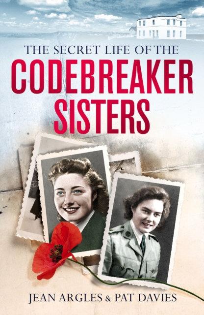 Codebreaking Sisters : Our Secret War