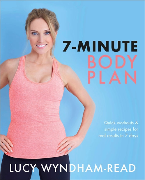 7-Minute Body Plan : Quick workouts & simple recipes for real results in 7 days