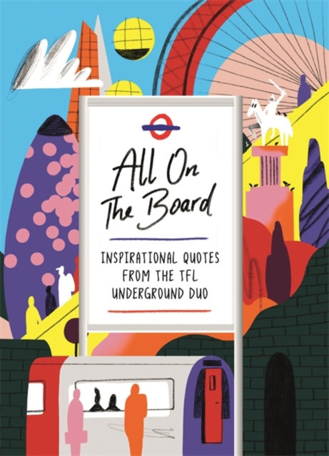 All On The Board : Inspirational quotes from the TfL underground duo