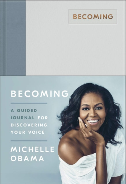 Becoming : A Guided Journal for Discovering Your Voice