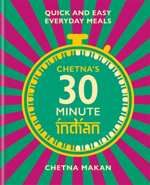 Chetna's 30-minute Indian