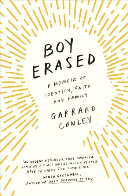 Boy Erased : A Memoir of Identity, Faith and Family