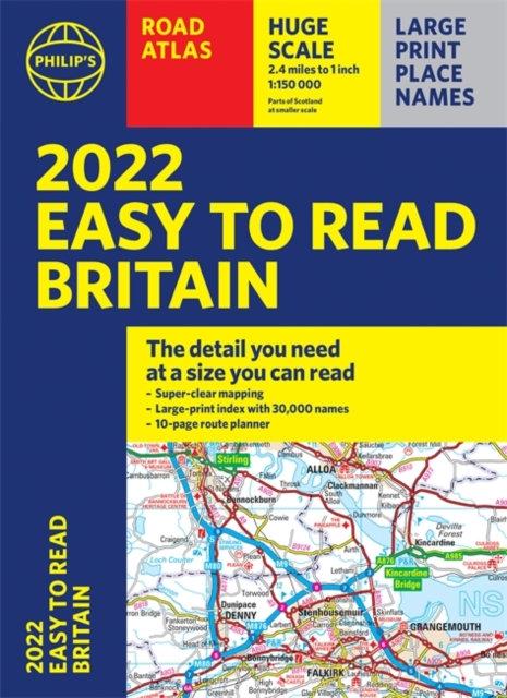 2022 Philip's Easy to Read Britain Road Atlas : (A4 Paperback)